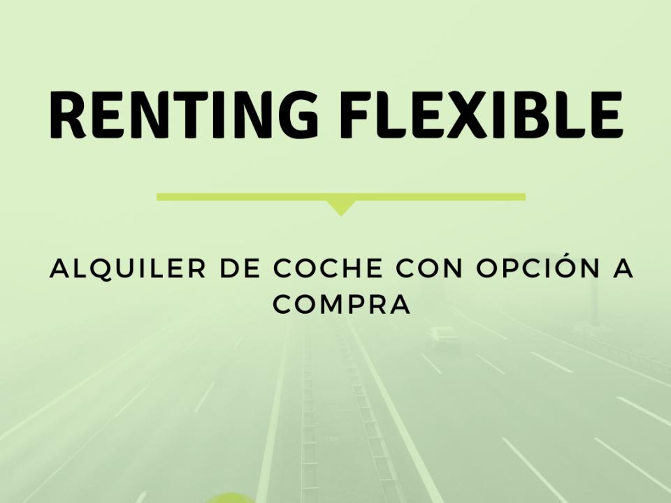 Renting Flexible con opción a compra